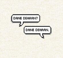 Dane Dehaan? Dane Dehaan. Hoodie
