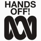 Hands Off the ABC by LovetheABC