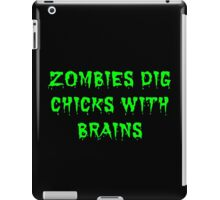 Zombies dig chicks with brains iPad Case/Skin