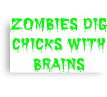 Zombies dig chicks with brains Canvas Print