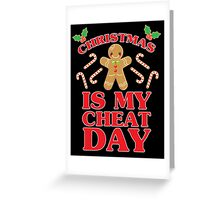 Christmas Is My Cheat Day Greeting Card