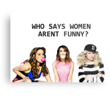 Who says women aren't funny? Metal Print