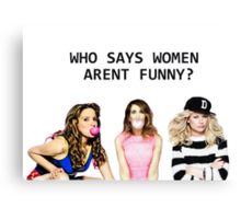 Who says women aren't funny? Canvas Print