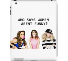 Who says women aren't funny? iPad Case/Skin