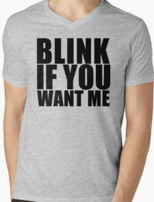 Blink If You Want Me T-Shirt NEW Funny College Humor TEE Cool Hilarious Mens V-Neck T-Shirt