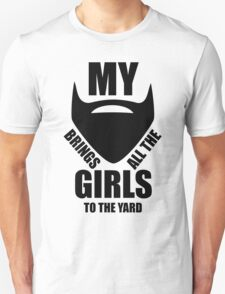 Brand New My beard brings all the girls to the yard 2013 design mens Funny T-Shirt