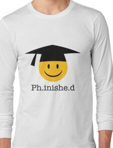Ph.inishe.d Phd Doctoral Cap Smiley Long Sleeve T-Shirt