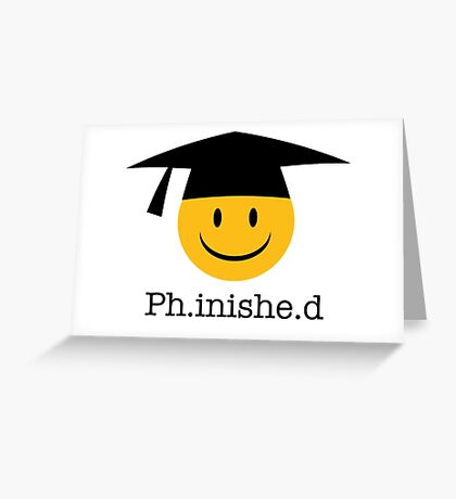 Ph.inishe.d Phd Doctoral Cap Smiley Greeting Card