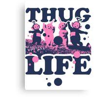 Thug Life Canvas Print