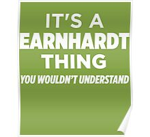 An Earnhardt Thing You Wouldn't Understand T-Shirt Poster