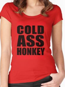 Cold Ass Honkey Funny Cool Honky Rap T shirt Tee Shirt Women's Fitted Scoop T-Shirt