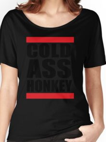 Cold Ass Honkey Funny Cool Honky Rap T shirt Tee Shirt Women's Relaxed Fit T-Shirt