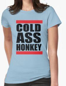 Cold Ass Honkey Funny Cool Honky Rap T shirt Tee Shirt Womens Fitted T-Shirt