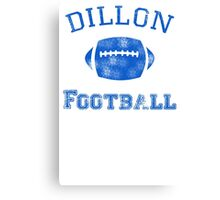 DILLON PANTHERS TSHIRT Friday Night Lights Football TEE TV Show East North T Canvas Print
