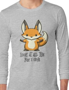 look at all the fox i give Long Sleeve T-Shirt