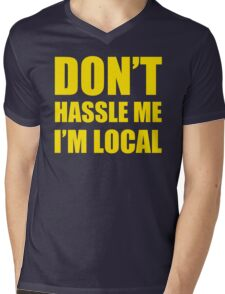 DON'T HASSLE ME I'M LOCAL TSHIRT Funny Humor WHAT ABOUT BOB TEE Bill Murray Mens V-Neck T-Shirt