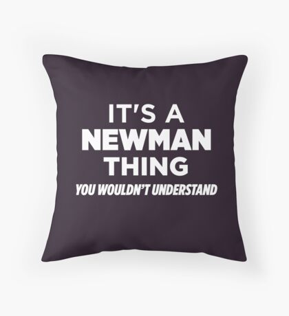 It's A Newman Thing You Wouldn't Understand Funny T-Shirt Throw Pillow