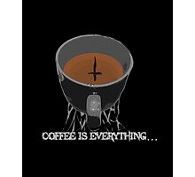 Coffee is Everything... Photographic Print