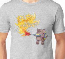 Burn all the things Unisex T-Shirt