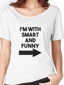 I'm With Smart and Funny Women's Relaxed Fit T-Shirt