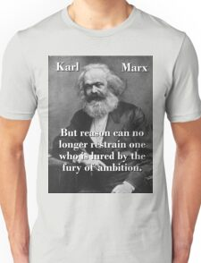 But Reason Can No Longer Restrain - Karl Marx Unisex T-Shirt