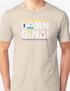 DAMN GINA! T-Shirt