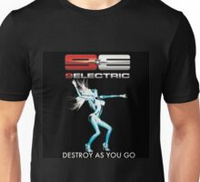 9electric on Destroy As You Go Unisex T-Shirt
