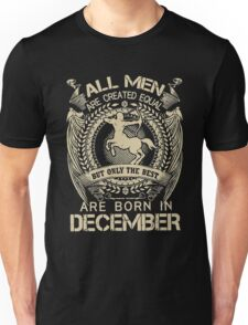 Gift for christmas - The best are born in December Unisex T-Shirt