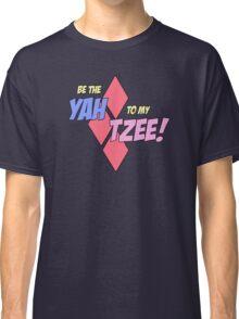 Be my Yahtzee! Classic T-Shirt