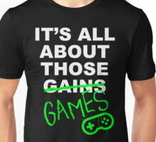 It's All About Those Games Unisex T-Shirt