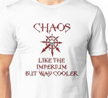 Chaos, Like The Imperium but Way Cooler Unisex T-Shirt