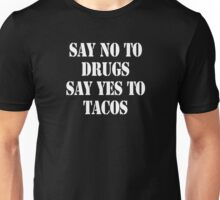 Say no to drugs say yes to tacos - T-shirts & Hoodies Unisex T-Shirt