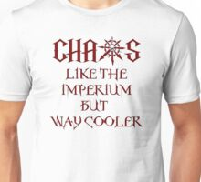 Chaos, Like The Imperium but Way Cooler v2 Unisex T-Shirt
