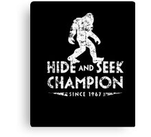 Hide &Seek Champion Since 1967 Shirt Funny Bigfoot Sasquatch Canvas Print