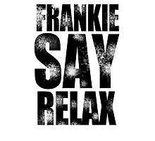 FRANKIE SAY RELAX T-Shirt Funny Retro Soft GOES TO HOLLYWOOD 80s Music Tee Photographic Print