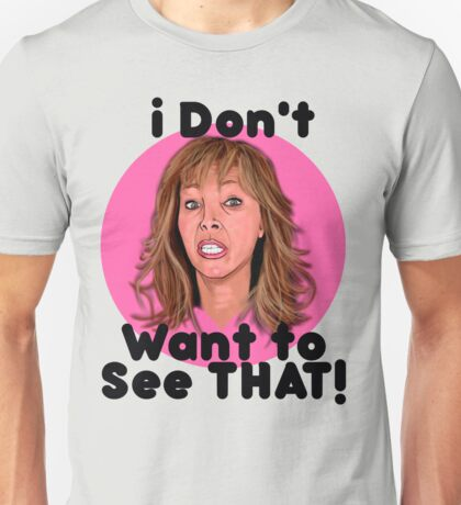 THE COMEBACK - VALERIE CHERISH - I DON'T WANNA SEE THAT! Unisex T-Shirt
