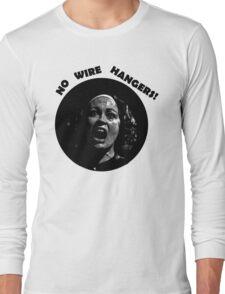NO WIRE HANGERS! MOMMIE DEAREST Long Sleeve T-Shirt