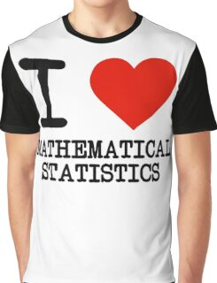I Love Mathematical Statistics Graphic T-Shirt