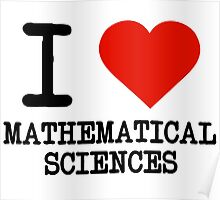 I Love Mathematical Sciences Poster