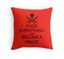 Fuck Everything And Become A Pirate Black Womens Throw Pillow