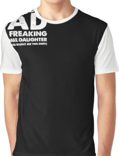 I'm A Proud Dad Of A Freaking Awesome Daughter Graphic T-Shirt