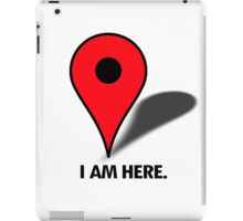 I am here (pinpoint) iPad Case/Skin
