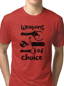 Weapons of choice - Black Tri-blend T-Shirt