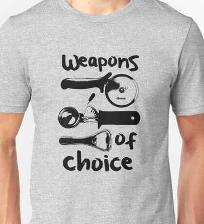 Weapons of choice - Black Unisex T-Shirt