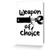 Weapons of choice - Ice Cream - Black Greeting Card