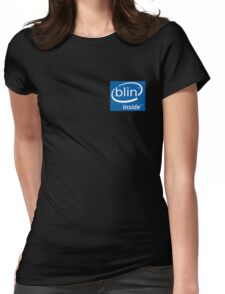 Blin Inside! Clothing Womens Fitted T-Shirt