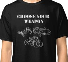 RC models, Choose Your Weapon Classic T-Shirt