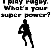 I Play Rugby Super Power by kwg2200