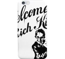 Welcome Rich Kids ! iPhone Case/Skin