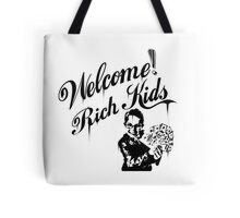 Welcome Rich Kids ! Tote Bag